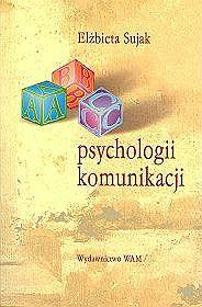 Abc-psychologii-komunikacji_Elzbieta-Sujak,images_product,7,978-83-7318-669-9